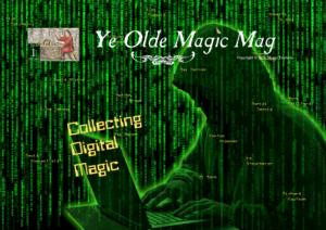 Ye Olde Magic Mag - Volume 2 - Issue 1 - Collecting Digital Magic